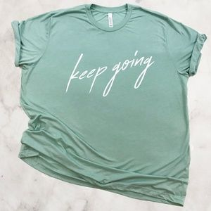 Keep going inspirational graphic tshirt